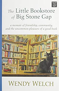 The Little Bookstore of Big Stone Gap: A Memoir of Friendship, Community, and the Uncommon Ple 9781611735833