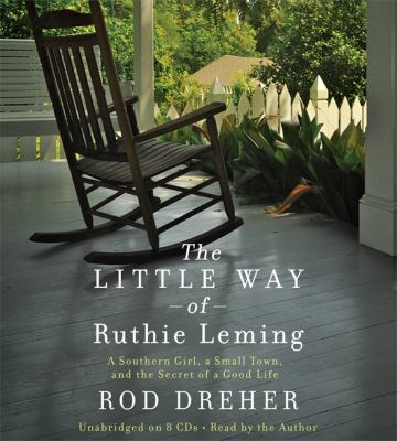The Little Way of Ruthie Leming: A Southern Girl, a Small Town, and the Secret of a Good Life 9781619696273