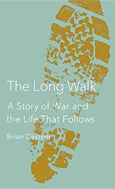 The Long Walk: A Story of War and the Life That Follows 9781611735109