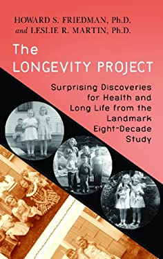 The Longevity Project: Surprising Discoveries for Health and Long Life from the Landmark Eight-Decade Study 9781611731392