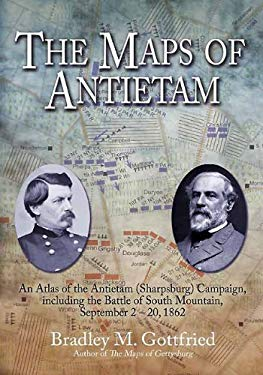 The Maps of Antietam: An Atlas of the Antietam (Sharpsburg) Campaign, Including the Battle of South Mountain, September 2 - 20, 1862 9781611210866