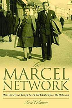 The Marcel Network: How One French Couple Saved 527 Children from the Holocaust 9781612345116
