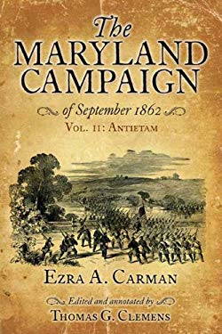 The Maryland Campaign of September 1862: Volume II, Antietam 9781611211146