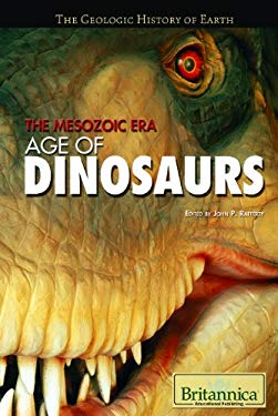The Mesozoic Era: Age of Dinosaurs 9781615301034