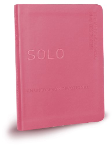 Message: Solo New Testament-MS: An Uncommon Devotional 9781615216093