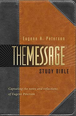 Message Study Bible-MS: Capturing the Notes and Reflections of Eugene H. Peterson 9781617471797
