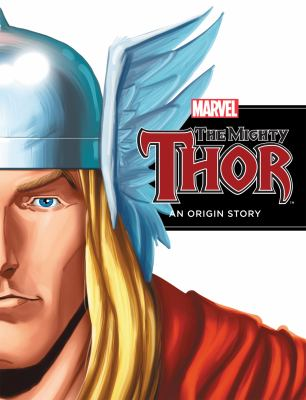 The Mighty Thor: An Origin Story 9781614790112