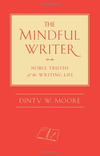 The Mindful Writer: Noble Truths of the Writing Life 9781614290070