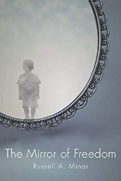 The Mirror of Freedom 9781618622716