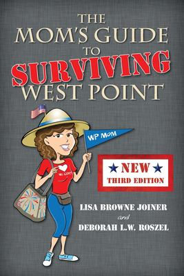 The Mom's Guide to Surviving West Point 9781611530308