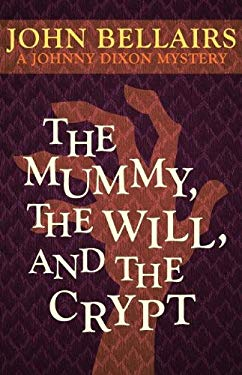 The Mummy, the Will, and the Crypt (a Johnny Dixon Mystery: Book Two) 9781617563287
