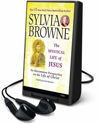 The Mystical Life of Jesus: An Uncommon Perspective on the Life of Christ [With Earbuds] 9781616576165