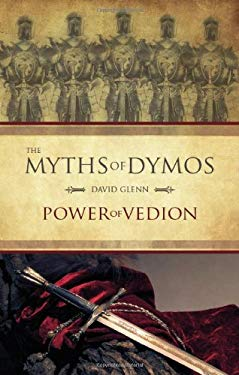The Myths of Dymos: Power of Vedion 9781616632571