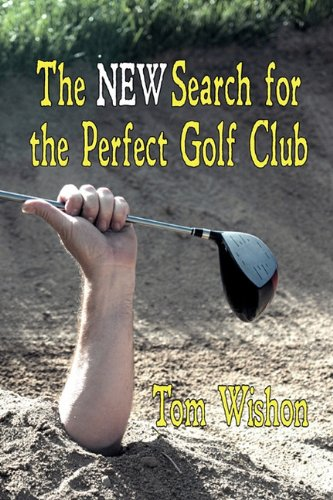 The New Search for the Perfect Golf Club 9781611791587