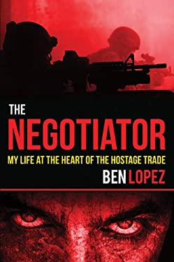 The Negotiator: My Life at the Heart of the Hostage Trade 9781616088620