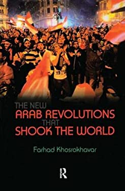 The New Arab Revolutions That Shook the World 9781612050836