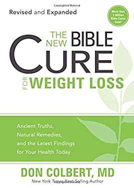 The New Bible Cure for Weight Loss: Ancient Truths, Natural Remedies, and the Latest Findings for Your Health Today 9781616386160
