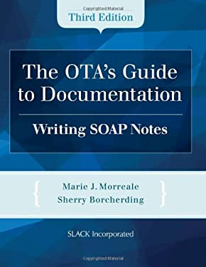 The OTA's Guide to Documentation: Writing Soap Notes 9781617110825