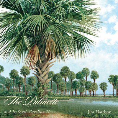 The Palmetto and Its South Carolina Home 9781611170498