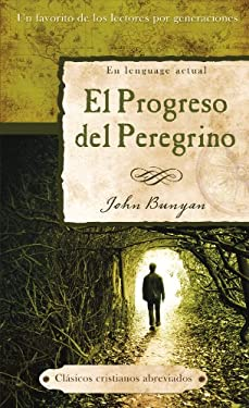 El Progreso del Peregrino = The Pilgrim's Progress 9781616260309