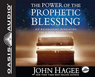 The Power of the Prophetic Blessing: An Astonishing Revelation for a New Generation 9781613751619