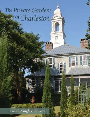 The Private Gardens of Charleston 9781611171457