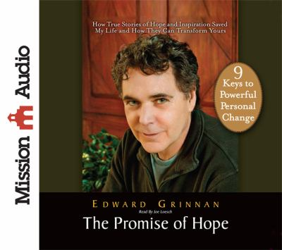 The Promise of Hope: How True Stories of Hope and Inspiration Saved My Life and How They Can Transform Yours 9781610454322