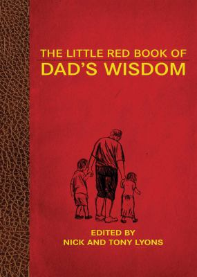 The Little Red Book of Dad's Wisdom 9781616082444