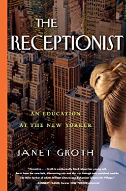 The Receptionist: An Education at the New Yorker 9781616201319