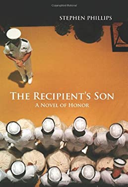 The Recipient's Son: A Novel of Honor 9781612511160