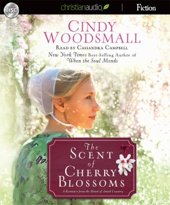 The Scent of Cherry Blossoms: A Romance from the Heart of Amish Country 9781610453479