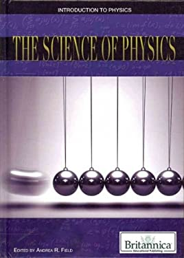 The Science of Physics 9781615306763