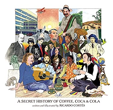 A Secret History of Coffee, Coca & Cola 9781617751349