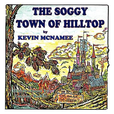 The Soggy Town of Hilltop 9781616330415