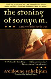 The Stoning of Soraya M.: A Story of Injustice in Iran 11130846
