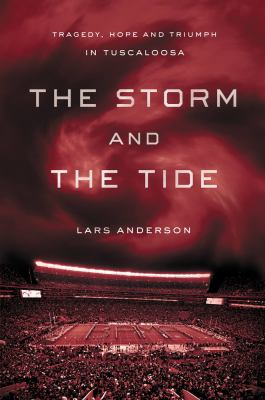 The Storm and the Tide: Tragedy, Hope and Triumph in Tuscaloosa
