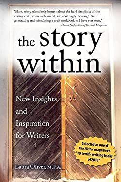 The Story Within: New Insights and Inspiration for Writers 9781615641147