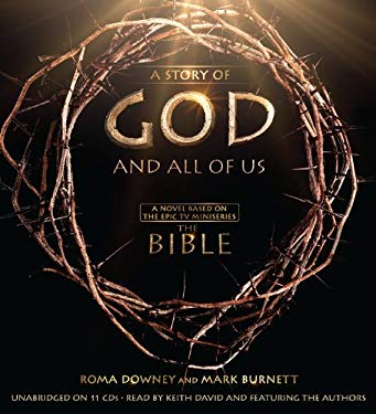 The Story of God and All of Us: Based on the Epic Mini-Series 9781619694545