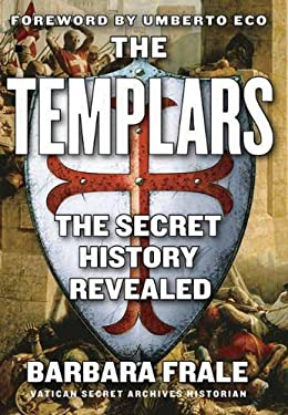 The Templars: The Secret History Revealed 9781611450194
