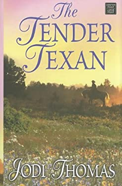 The Tender Texan 9781611732405
