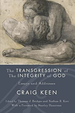 The Transgression of the Integrity of God: Essays and Addresses 9781610971300