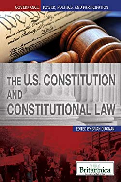 The U.S. Constitution and Constitutional Law 9781615306886