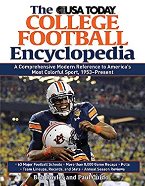 The USA Today College Football Encyclopedia: A Comprehensive Modern Reference to America's Most Colorful Sport, 1953-Present 9781616082253
