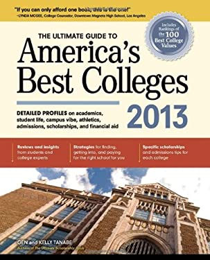 The Ultimate Guide to America's Best Colleges 2013 9781617600029