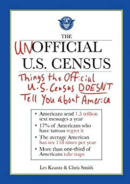 The Unofficial U.S. Census: Things the Official U.S. Census Doesn't Tell You about America 9781616083052