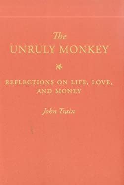 The Unruly Monkey: Reflections on Life, Love, and Money 9781616583194
