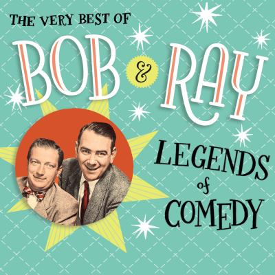 The Very Best of Bob and Ray: Legends of Comedy 9781615730995