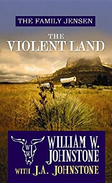 The Violent Land: The Family Jensen 9781611735000