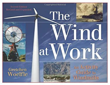 The Wind at Work: An Activity Guide to Windmills 9781613741009
