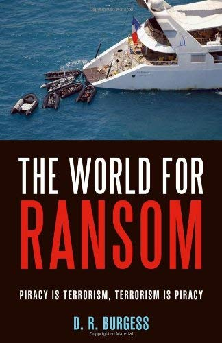 The World for Ransom: Piracy Is Terrorism, Terrorism Is Piracy 9781616141738